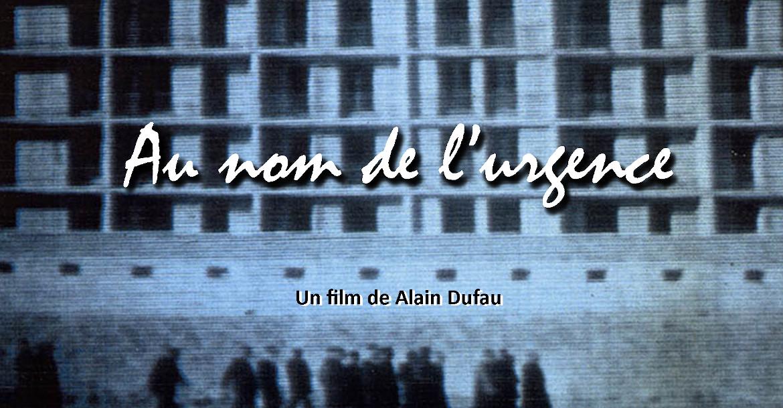 Au nom de l'urgence, documentaire d'Alain Dufau