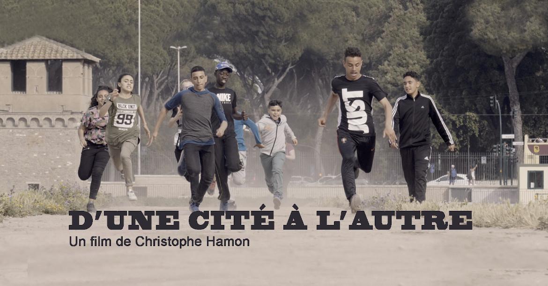 D'une cité à l'autre, film documentaire de Christophe Hamon